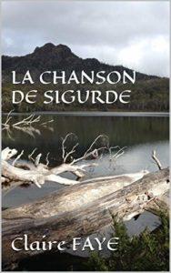 livre Claire FAYE la Chanson de Sigurde
